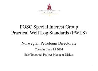 POSC Special Interest Group Practical Well Log Standards (PWLS)