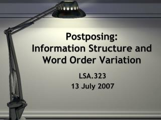 Postposing: Information Structure and Word Order Variation
