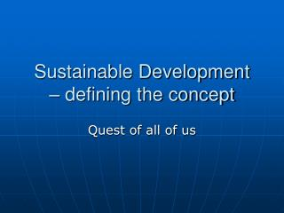 Sustainable Development  – defining the concept