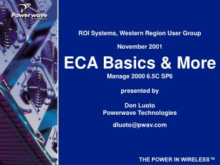 ROI Systems, Western Region User Group November 2001 ECA Basics & More Manage 2000 6.5C SP6
