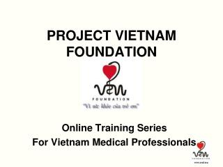 PROJECT VIETNAM FOUNDATION