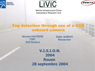 Fog detection through use of a CCD onboard camera
