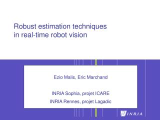 Robust estimation techniques  in real-time robot vision