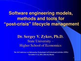 "Software engineering models, methods and tools for   ""post-crisis"" lifecycle management"