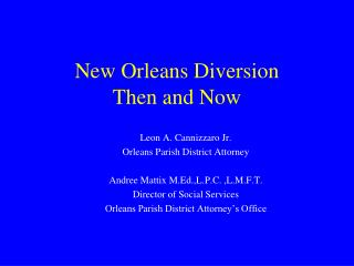 New Orleans Diversion Then and Now