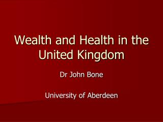 Wealth and Health in the United Kingdom