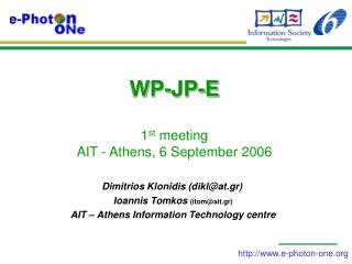 WP-JP-E  1 st  meeting AIT - Athens, 6 September 2006