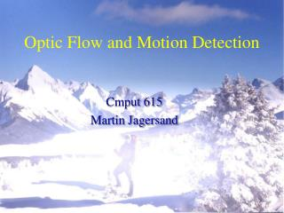 Optic Flow and Motion Detection