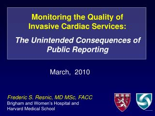 Monitoring the Quality of  Invasive Cardiac Services: