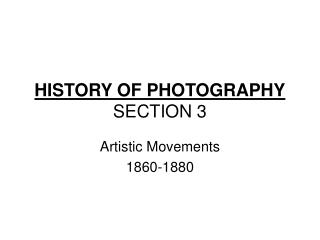 HISTORY OF PHOTOGRAPHY SECTION 3