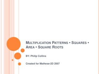 Multiplication  Patterns  • Squares • Area • Square Roots
