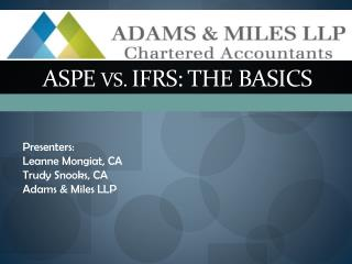 ASPE  vs.  IFRS: THE BASICS