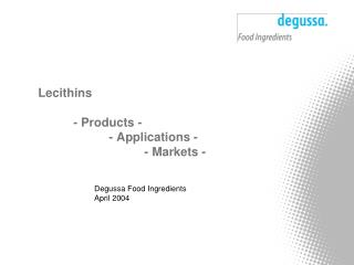 Lecithins  	- Products - 		- Applications - 			- Markets -