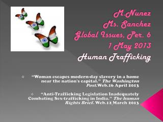 M.Nunez Ms. Sanchez  Global Issues, Per. 6  1 May 2013 H uman Trafficking