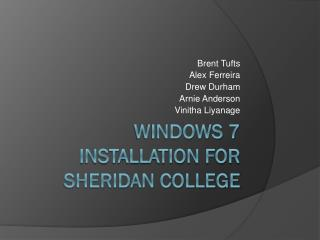 Windows 7 installation for sheridan college