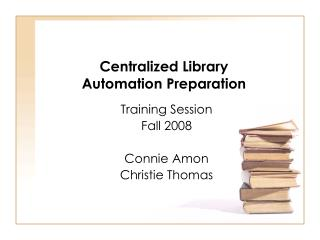 Centralized Library  Automation Preparation