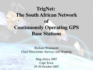 TrigNet:  The South African Network  of  Continuously Operating GPS Base Stations