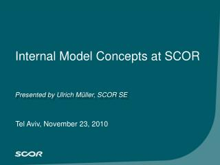 Internal Model Concepts at SCOR