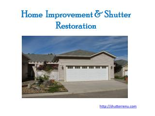 Helpful Tips for Home Improvement & Shutter Restoration