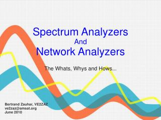 Spectrum Analyzers  And Network Analyzers The Whats, Whys and Hows...