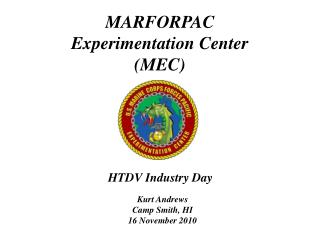 MARFORPAC  Experimentation Center (MEC)