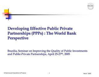 Developing Effective Public Private Partnerships (PPPs) : The World Bank Perspective
