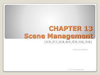 CHAPTER 13 Scene Management