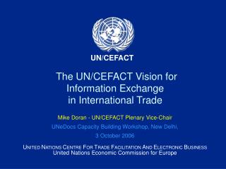 The UN/CEFACT Vision for Information Exchange  in International Trade