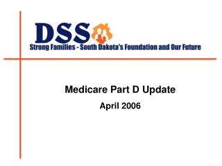 Medicare Part D Update April 2006