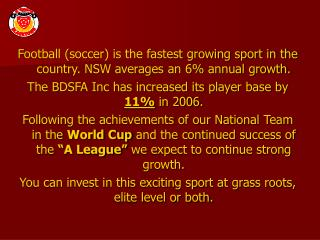 Football (soccer) is the fastest growing sport in the country. NSW averages an 6% annual growth.