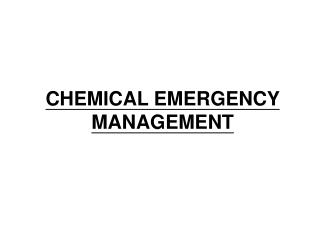 CHEMICAL EMERGENCY MANAGEMENT
