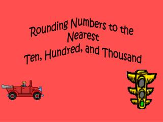 Rounding Numbers to the  Nearest Ten, Hundred, and Thousand