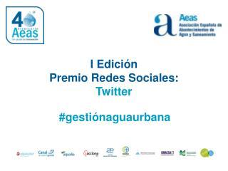 I Edición  Premio Redes Sociales: Twitter