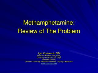 Methamphetamine:  Review of The Problem
