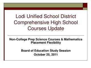 Lodi Unified School District Comprehensive High School Courses Update