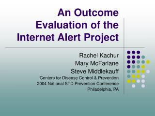 An Outcome Evaluation of the Internet Alert Project