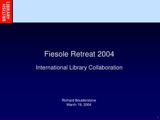 Fiesole Retreat 2004 International Library Collaboration