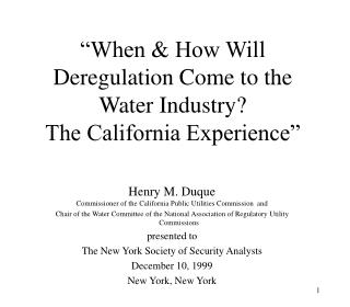 """When & How Will Deregulation Come to the Water Industry? The California Experience"""