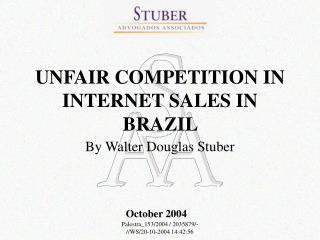 UNFAIR COMPETITION IN INTERNET SALES IN BRAZIL