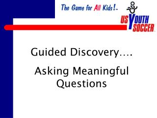 Guided Discovery…. Asking Meaningful Questions