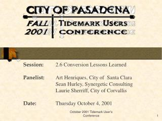 Session: 	2.6 Conversion Lessons Learned Panelist: 	Art Henriques, City of  Santa Clara