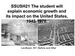 SSUSH21 The student will explain economic growth and its impact on the United States, 1945-1970.