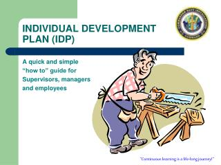 INDIVIDUAL DEVELOPMENT  PLAN (IDP)