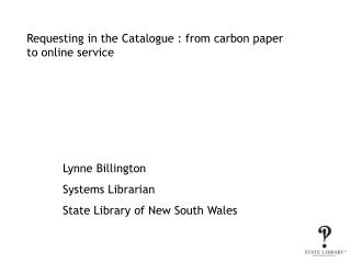 Requesting in the Catalogue : from carbon paper to online service