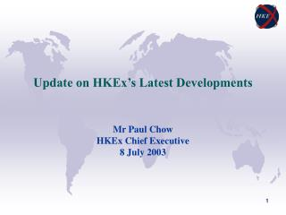 Update on HKEx's Latest Developments