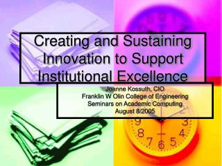 Creating and Sustaining Innovation to Support Institutional Excellence