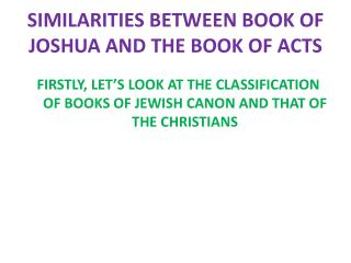 SIMILARITIES BETWEEN BOOK OF JOSHUA AND THE BOOK OF ACTS