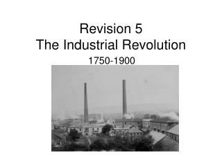 Revision 5 The Industrial Revolution