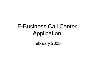 E-Business Call Center Application