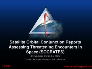 Satellite Orbital Conjunction Reports Assessing Threatening Encounters in Space (SOCRATES)